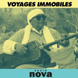 Voyage Immobile © radio nova